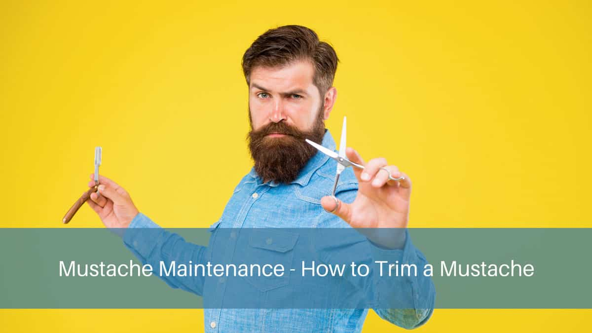 Mustache Maintenance - How to Trim a Mustache