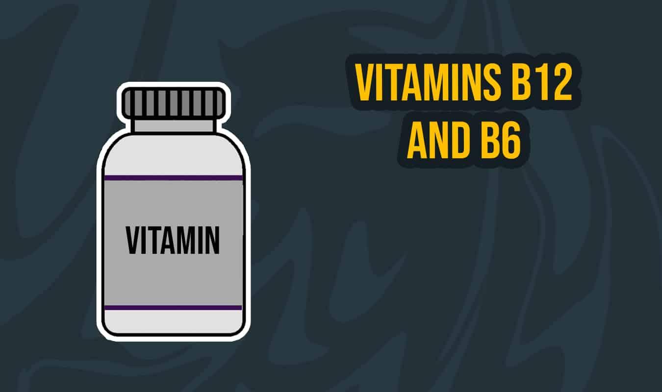 Vitamins B12 and B6